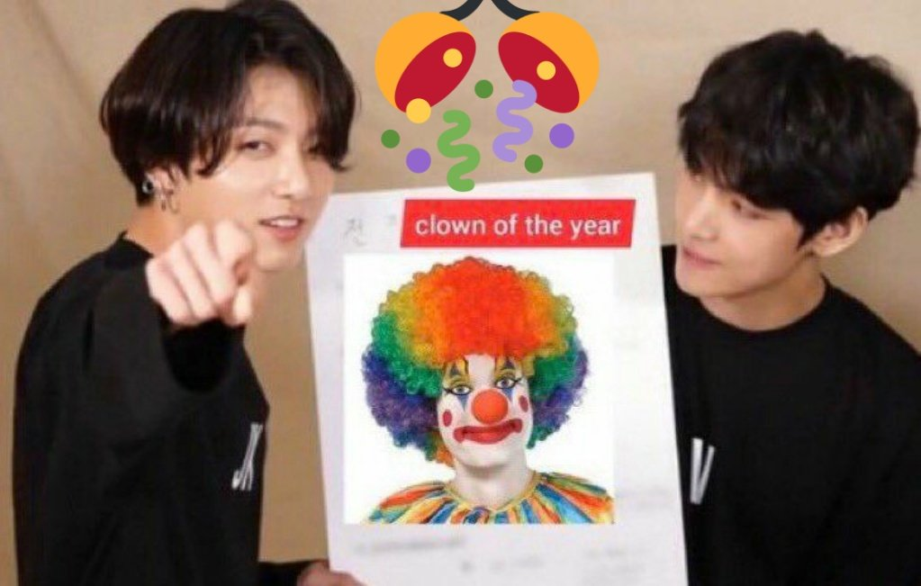 JK and V tell us we are clowns
