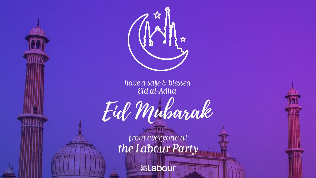 On this Eid al-Adha the Labour Party extends its best wishes and hopes that this holy day is safe, joyous and blessed for Muslim communities. Eid Mubarak! #EidAlAdha #EidMubarak