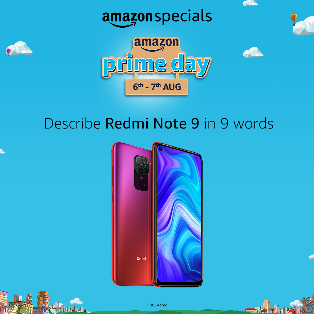 Display your creative side by describing Redmi Note 9 in 9 words. Share it with us using #PrimeDay & #AmazonSpecials and you can stand a chance to win the all-new Redmi Note 9! https://t.co/hlDZVl78jg