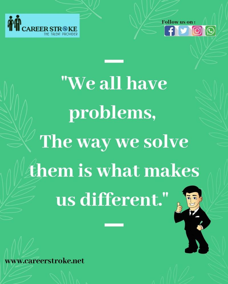 All of us are different in the manners by which we approach our problems.  #different #approach #problems #beaboss #6amsuccess #motivationmafia http://www.careerstroke.netpic.twitter.com/rBb704sQyr