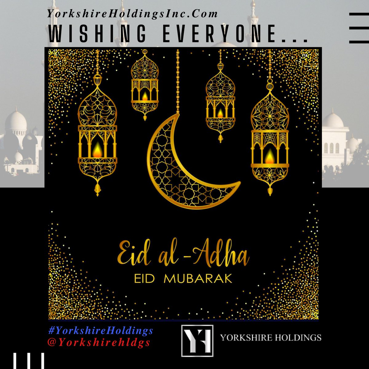 """""""We at Yorkshire Like To Wish Everyone A Very Happy Eid! May This Special Day Bring Peace, Happiness & Prosperity To Everyone."""" ~ Founder, YGH  #EidMubarak #EidAlAdha #Peace #عيد_الاضحى #EidAdhaMubarak   🗞 #YorkshireAnalysis 🏛 #YorkshireHoldings ℱᵒᒻᒻᵒ꒳👉 @Yorkshirehldgs https://t.co/bEOIyZZyhm"""