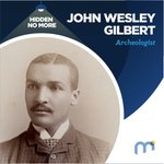 Image for the Tweet beginning: #HiddenNoMore John Wesley Gilbert, Archeologist  While