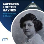 Image for the Tweet beginning: #HiddenNoMore Euphemia Lofton Haynes, Mathematician