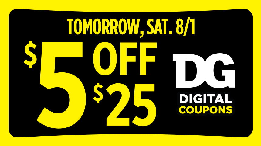 Dollar General On Twitter Save Even More With Dg Digital Coupons Add This Coupon To Your Account To Get 5 Off 25 On Saturday 8 1 Dollargeneraldeals Https T Co Rqvremcfrr Https T Co Etk2fv2o0m