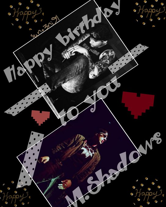 That Sevenfold that we fans love   Happy birthday to you M.shadows