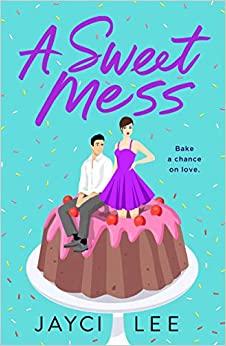 Book of the Week: A Sweet Mess by Jayci Lee frolic.media/book-of-the-we… @KeiraSoleore