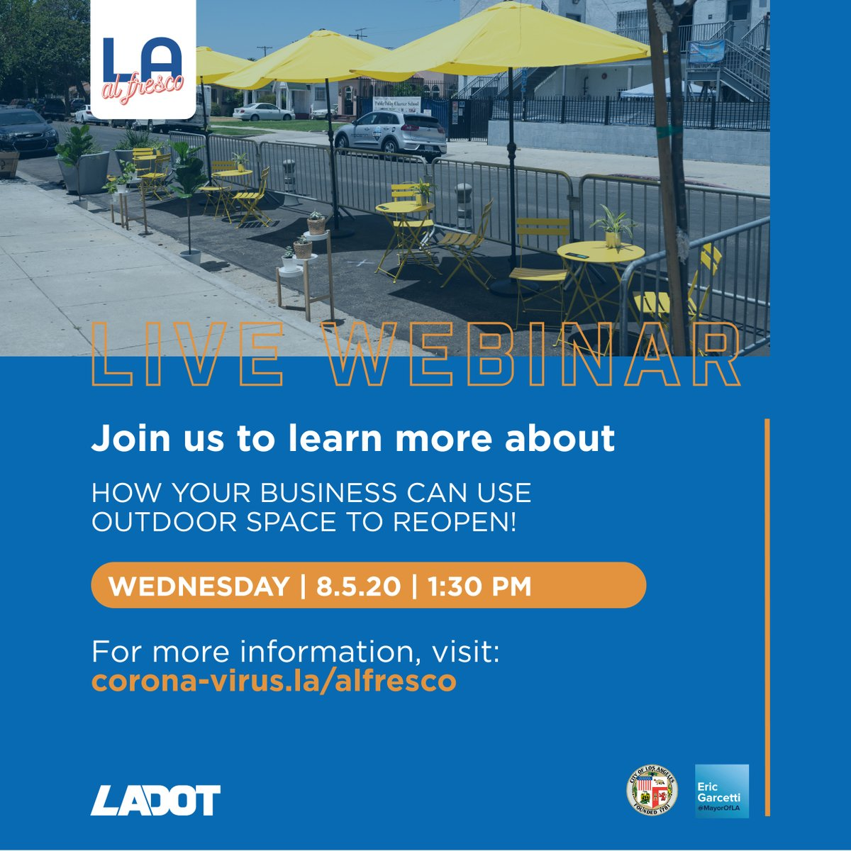 On Aug 5th at 1:30pm join our live webinar and learn how the #LAAlFresco program can help your business keep its doors open during these challenging times using outdoor space. Click here to join the webinar ow.ly/rNwp50ANHhR @MayorOfLA