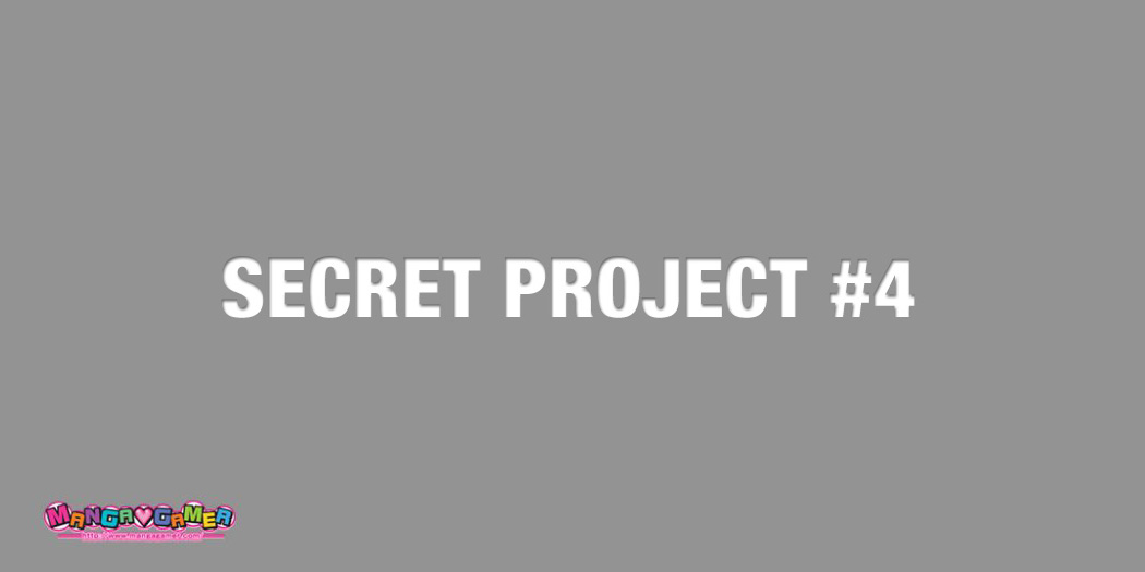 Secret Project #4 is 100% translated and edited!