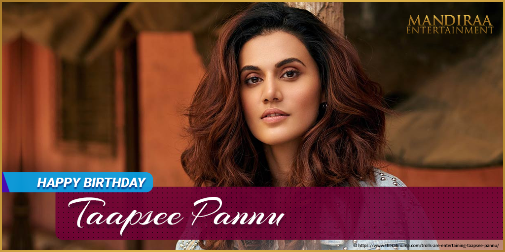 Happy Birthday to the gorgeous, hardworking and full of life Taapsee Pannu! Have a wonderful year ahead. @Tapsee #MandiraaEntertainment #HappyBirthdayTapseePaanu