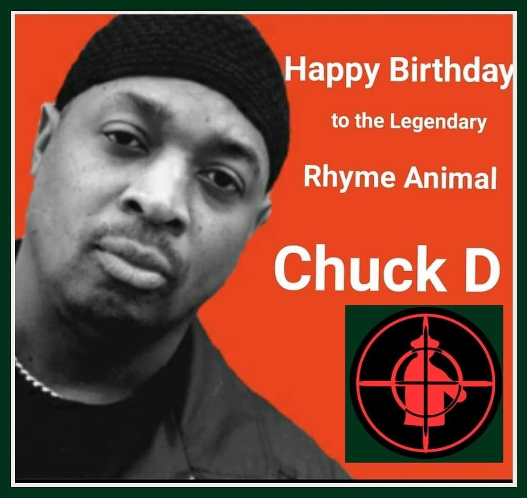 Happy Birthday to Brother, Comrade & Hip Hop pioneer Chuck D of Public Enemy
