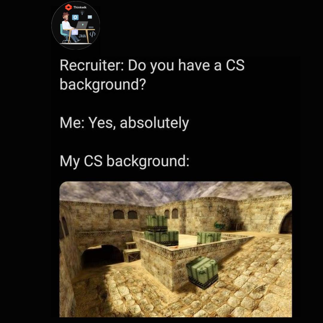 My Kind A CS Background....!  #counterstrike #memes #recruitment #developers #playersclub #programming #programmer #programmermemes #dankmemes #programmerhumor #developersmeme #code #coding #codememes #codingmemes #memepic.twitter.com/pY84R6NUhK