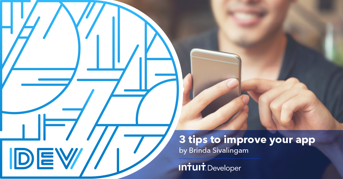 Happy users equals a successful #app, right? If only the journey was that easy. Senior Developer Relations Engineer Brinda Sivalingam has 3 tips to ensure your app's experience is top notch: https://t.co/0AcEAOyK5j #IntuitTech https://t.co/fM5exv113a
