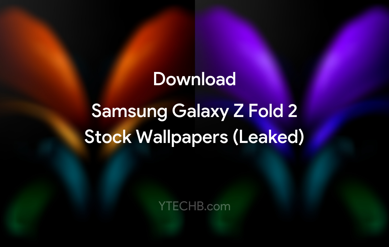 Ytechb Com On Twitter Download Samsung Galaxy Z Fold 2 Wallpapers Leaked Here Https T Co L1quhocvrc Thanks Ishanagarwal24 Wallpaper Wallpapers Samsung Samsungevent Samsunggalaxynote20 Galaxynote20 Galaxyfold2 Https T Co Pozuyu2tra
