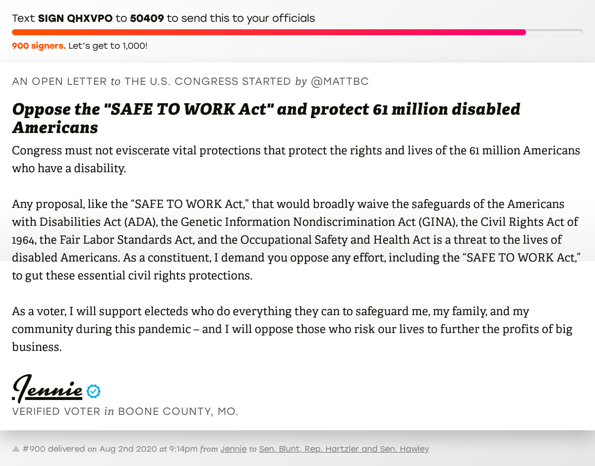 """🖋 Sign """"Oppose the 'SAFE TO WORK Act' and protect 61 million disabled Americans"""" and I'll deliver a copy to your officials: https://t.co/GvIqgZTrVo  📨 No. 900 is from Jennie to @RoyBlunt, @RepHartzler and @SenHawleyPress #MO04 #MOpolitics https://t.co/CU3dB5D7wR"""