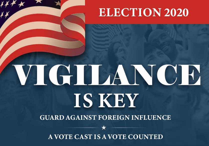 Election Day is in less than 100 days, which means many foreign nations might try to illegally influence the American political process through secret funding or influence operations to help or harm a person or a cause. Learn more at ow.ly/wpMr50ANLJh. #Protect2020