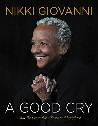 A Good Cry: What We Learn From Tears and Laughter by Nikki Giovanni $2.99 Kindle Edition Buy: amzn.to/3kanm4b