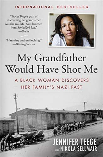 My Grandfather Would Have Shot Me: A Black Woman Discovers Her Familys Nazi Past by Jennifer Teege & Nikola Sellmair $1.99 Kindle Edition Buy: amzn.to/2ZsWeDC