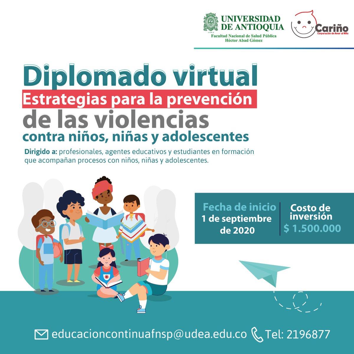 Diplomado virtual Estrategias para la prevención y atención de las violencias contra los niños, niñas y adolescentes.  Inicio: septiembre de 2020 Más información: educacioncontinuafnsp@udea.edu.co https://t.co/ZL949WPI0q https://t.co/XzJhlW1aOj