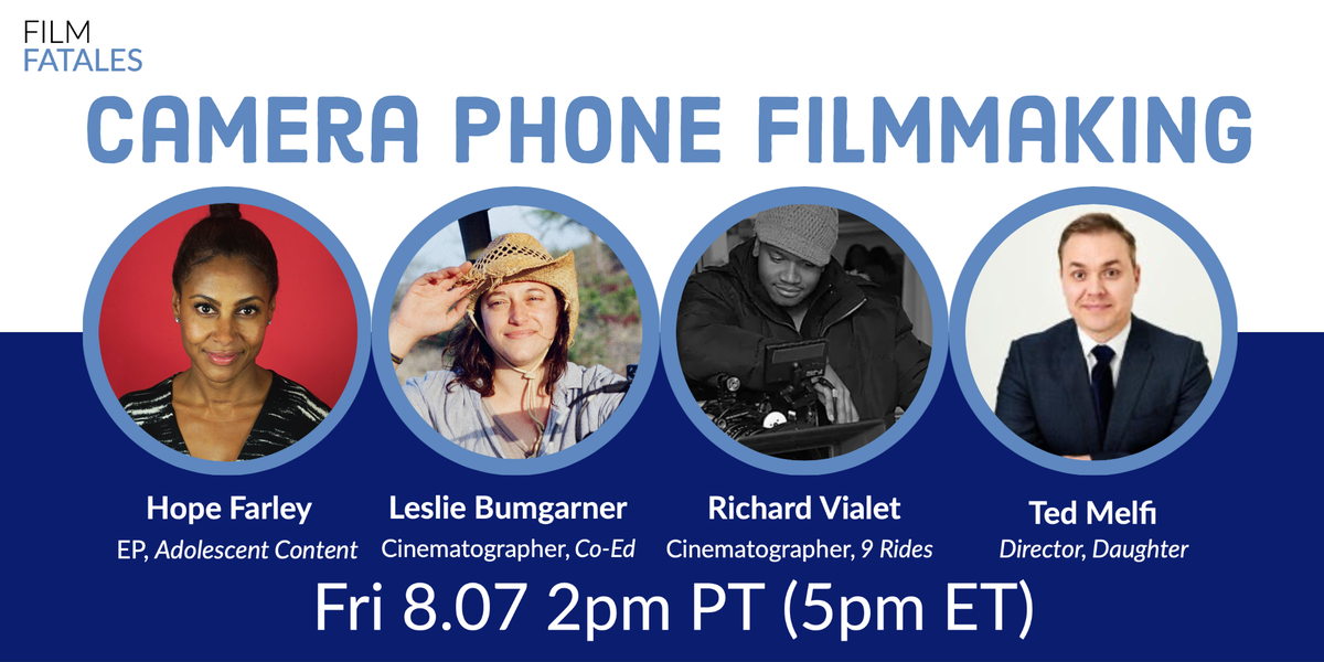 """This Friday join #FilmFatales for a webinar about """"Camera Phone Filmmaking"""" with  @theodoremelfi @richardvialetdp #LeslieBumgarner and #HopeFarley moderated by Film Fatales members @cswanson44 and @WomenCallAction on 8/7 at 2pm PT. RSVP: http://ffla080720.eventbrite.com  #MobileFilmmakingpic.twitter.com/l2595Chb2B"""