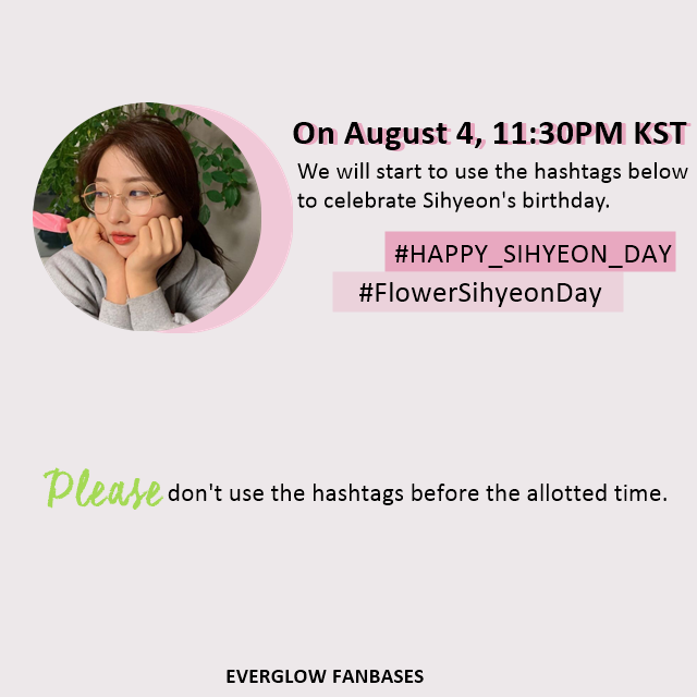 SIHYEON BIRTHDAY HASHTAG EVENT  Here are the hashtags to celebrate Sihyeon's birthday! Please DON'T USE the hashtags yet.  #EVERGLOW #에버글로우 #시현 @EVERGLOW_twtpic.twitter.com/JsFlu65lIv