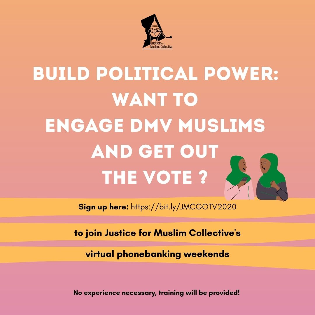Are you looking to phonebank to get the Muslim vote out in Northern Virginia, if so JMC is phone banking all of Aug. to learn more about what Muslim voters want and care about in the upcoming elections? Shifts are Sat.-Sun. Please sign up - bit.ly/JMCGOTV2020