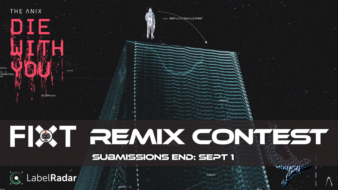 "The Anix ""Die With You"" Remix Contest"