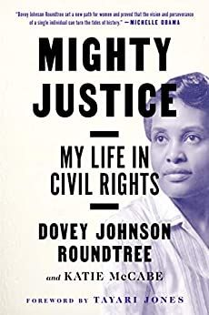 Mighty Justice: My Life in Civil Rights by Dovey Johnson Roundtree and Katie McCabe $1.99 Kindle Edition Buy: amzn.to/2Y47CoF