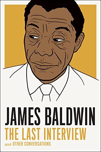James Baldwin: The Last Interview: and other Conversations by James Baldwin $1.99 Kindle Edition Buy: amzn.to/39Bv7eI