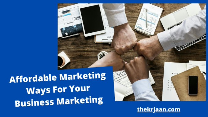 Affordable Marketing Ways For Your Business Marketing