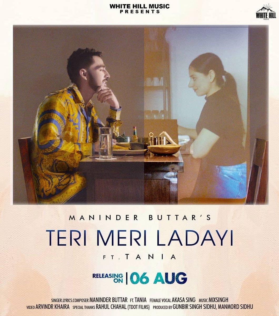 The first track of his album #jugni will release on 6 August . Song :- Teri meri ladayi Singer/Lyrics/composer- #Maninderbuttar  Female vocal - @AkasaSing Music - #mixsingh Video - @arvinderkhaira Label - @WhiteHillMusic_ #Punjabimusic #punjabiartists #punjabisinger #newsongpic.twitter.com/SotkMDmWK1