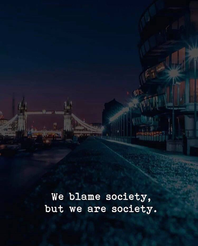"""We blame society, But we are society."" So we need to be the people of society that makes changes. Start today with how you treat others ————————————————— #qotd4u2read #quotestagram #quotes#quotesdaily #quotesilove #quotes #quoteslover #aestheticquotes pic.twitter.com/MbdlNklbE4"