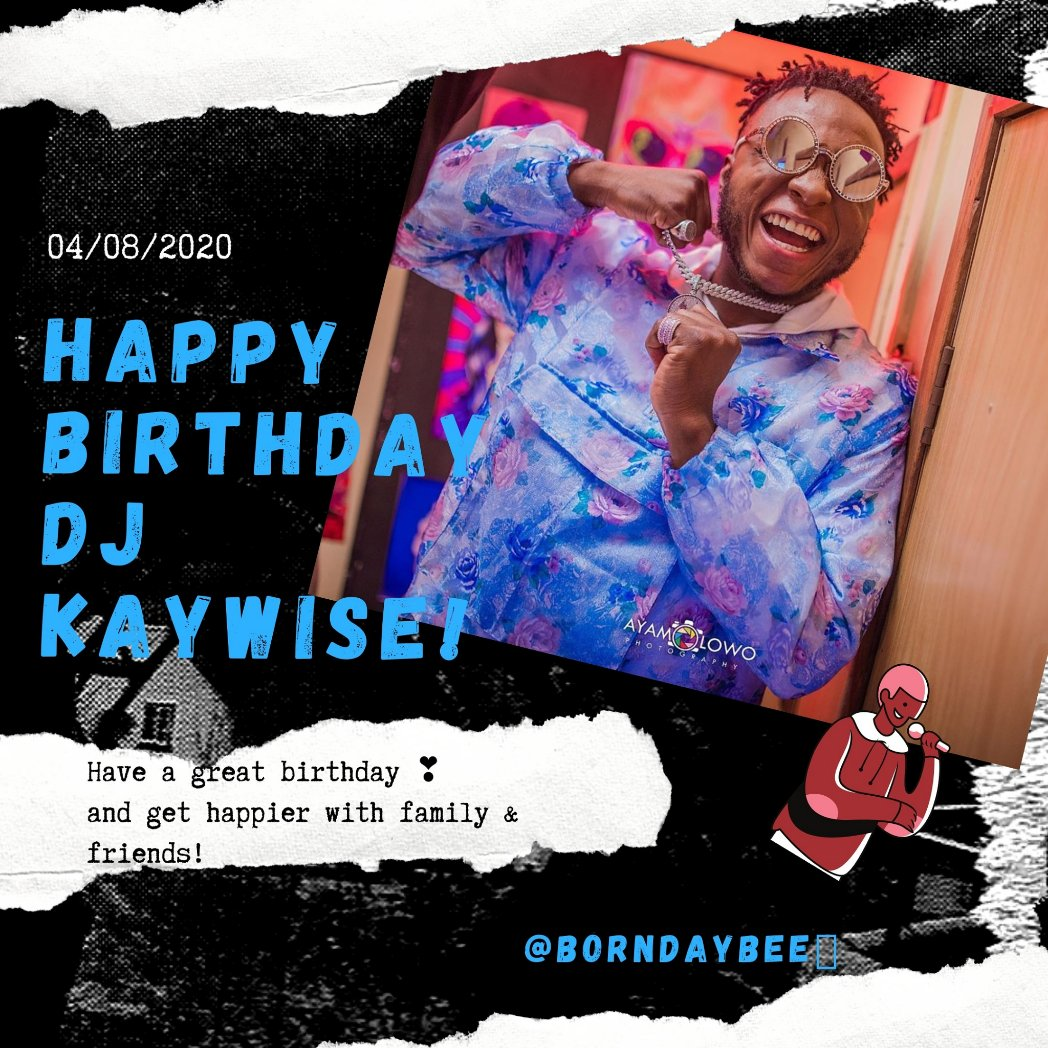 HAPPY BIRTHDAY TO  @djkaywise Ayorinde Kehinde Okiki   Nigerian Disc jockey, Radio personality, Songwriter, Record producer  Date of Birth: 04/08/1992  Place of Birth: Lagos state  Zodiac Sign: Leo  Social Profile: @djkaywisepic.twitter.com/AxkzWnj8Qd