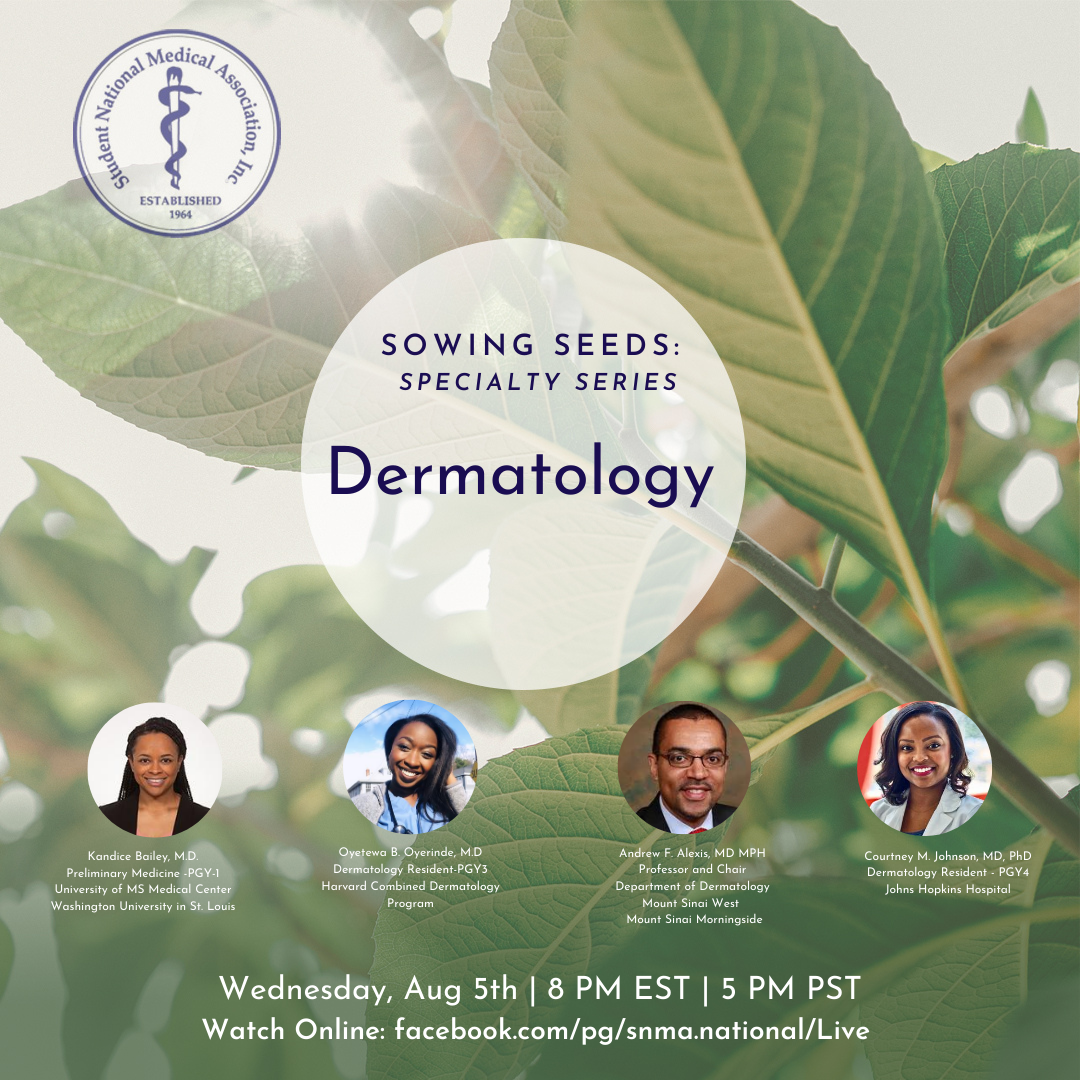 Join SNMA on Wednesday August 5th at 8 pm EST for the continuation of our Sowing Seeds Specialty Series. This week we are focusing on Dermatology! See you all tomorrow on Facebook live.