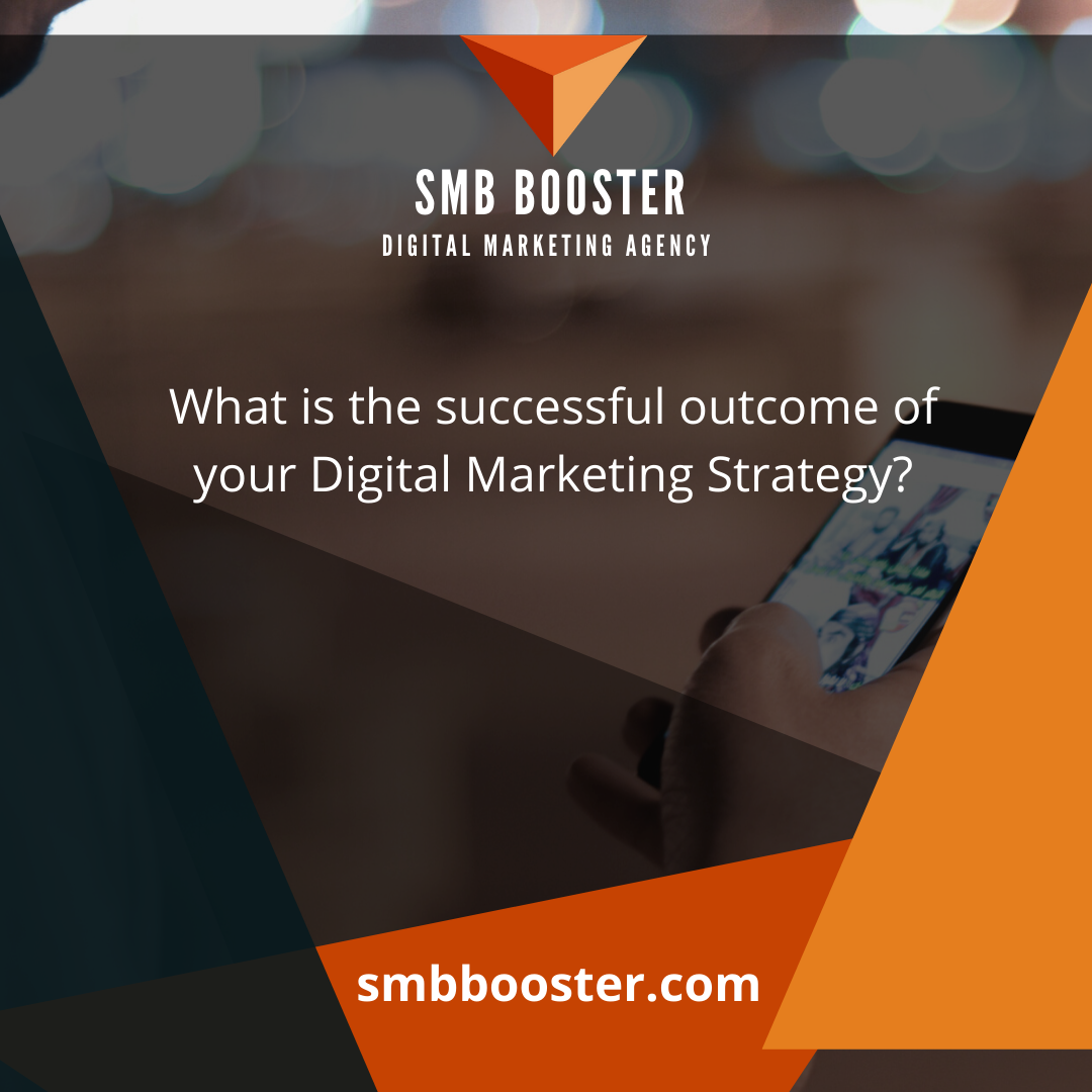 What is the successful outcome of your Digital Marketing Strategy?  http://smbbooster.com   #marketing #socialmedia #SEO  #digitalmarketing  #smbbooster #DigitalMarketingTips #DigitalMarketingStrategy #digitalmarketingagency #brandmarketing #businessonline pic.twitter.com/CRJzMMyBXJ
