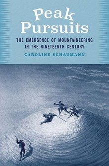 New from Yale University Press: Peak Pursuits: The Emergence of Mountaineering in the Nineteenth Century by Caroline Schaumann @EmoryUniversity @yalepress  #Alps #Andes #SierraNevada #mountaineering https://t.co/JmCpX0YIEQ https://t.co/TH26OAtDfJ