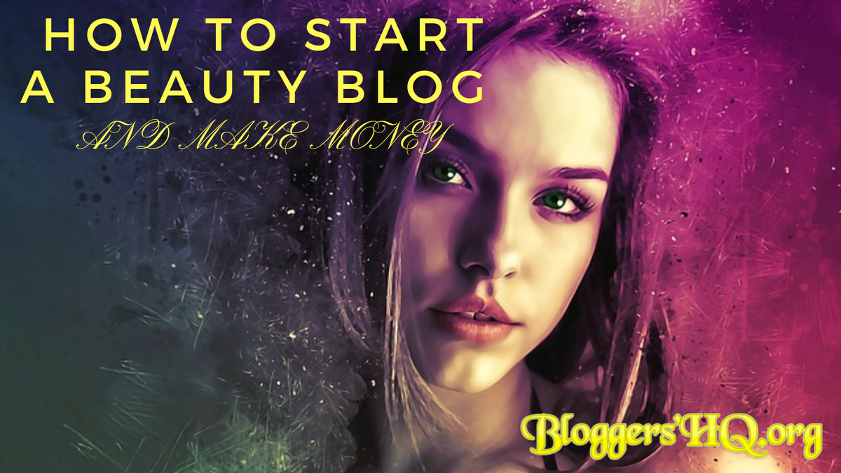 How To Start A Beauty Blog And Make Money | Bloggers HQ  Learn Exactly How To Start A Beauty Blog - The Ultimate Guide!  #beautybloggers #beautyblog https://bloggershq.org/how-to-start-a-beauty-blog-and-make-money… RT @BloggersHQpic.twitter.com/gK2c2WWqDs