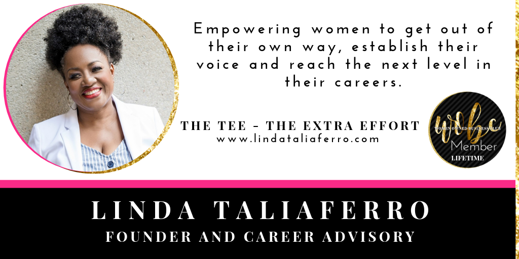 Linda Taliaferro - Founder and Career Advisory - The TEE - The Extra Effort ~ Providing career advisory services to help professionals shift the trajectory of their career and get a seat at the table! http://bit.ly/2oAJjSi pic.twitter.com/gUQwjNIjd7