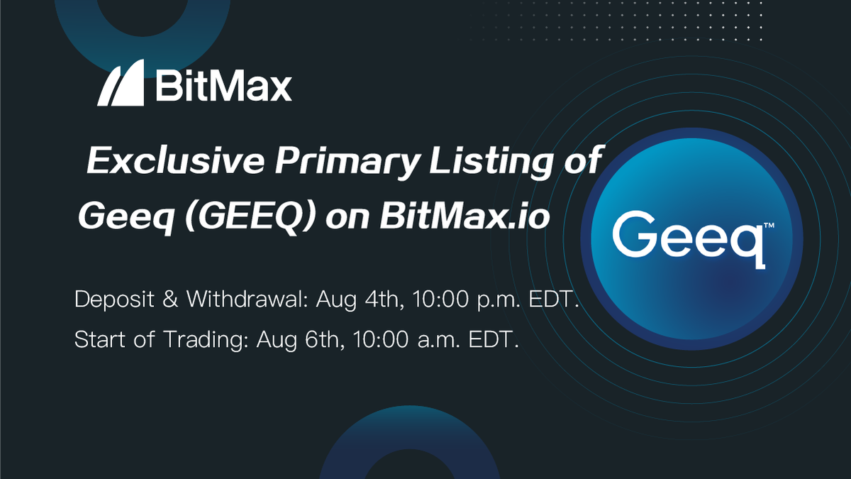 NEW PRIMARY LISTING ON BITMAX  Get exclusive access to @GeeqOfficial (#GEEQ) on #BitMax! Trading opens on 8/6 @ 10 AM EDT  Trading Pair: GEEQ/USDT D & W: Available NOW  Climb Aboard #BitMax: https://bit.ly/2XwMCbo #CryptoNews #cryptotrading #Crypto #BitMaxlistingpic.twitter.com/PA7UndJvTP