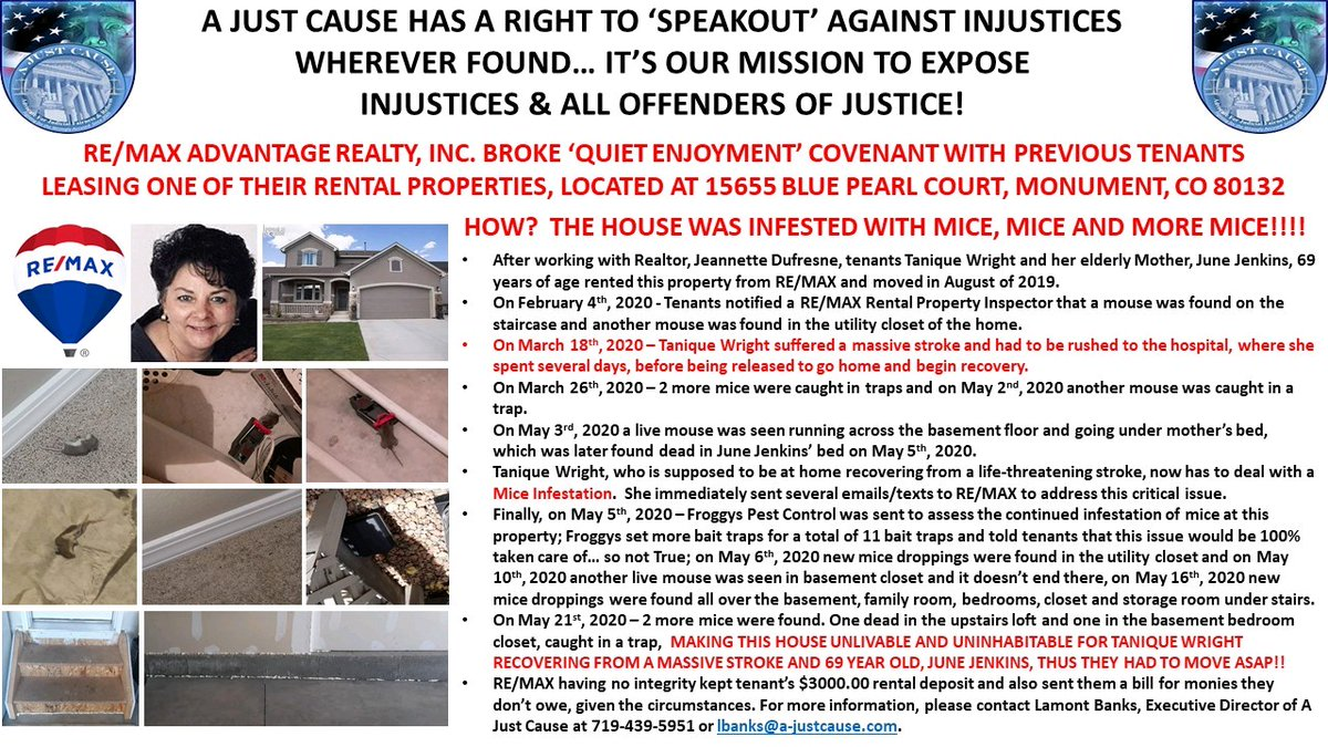 .@remax A Just Cause is exposing Realtor Jeannette Dufresne & Laura Ginnette of @remax Advantage Realty for renting a mice infested property. Read the attached facts. Contact Lamont Banks at 719-439-595 for more info. #coloradorealtor #coloradorealestatepic.twitter.com/JgLU2aQj0E