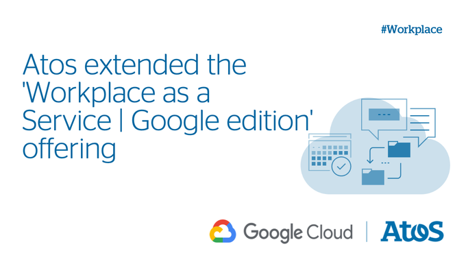 Atos extended the 'Workplace as a Service | Google edition' offering with meeting...