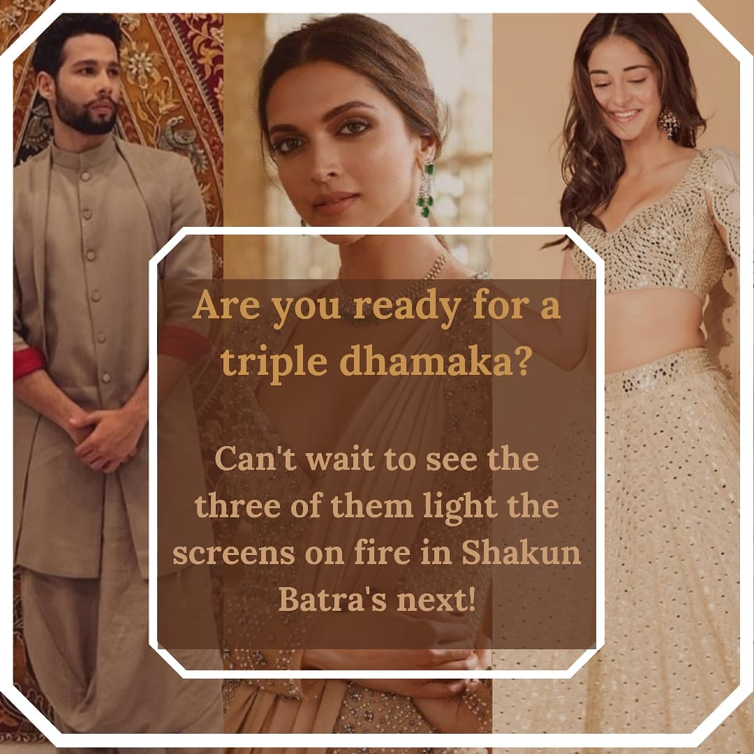 Three Dynamic actors to come together in #shakunbatranext  . . .  @deepikapadukone @SiddhantChturvD  @ananyapandayy  . .  #deepikapadukone #deepika #shakunbatra #deepikapadukonemovie #upcomingmovie #moviespic.twitter.com/oPSZ7MFg9e