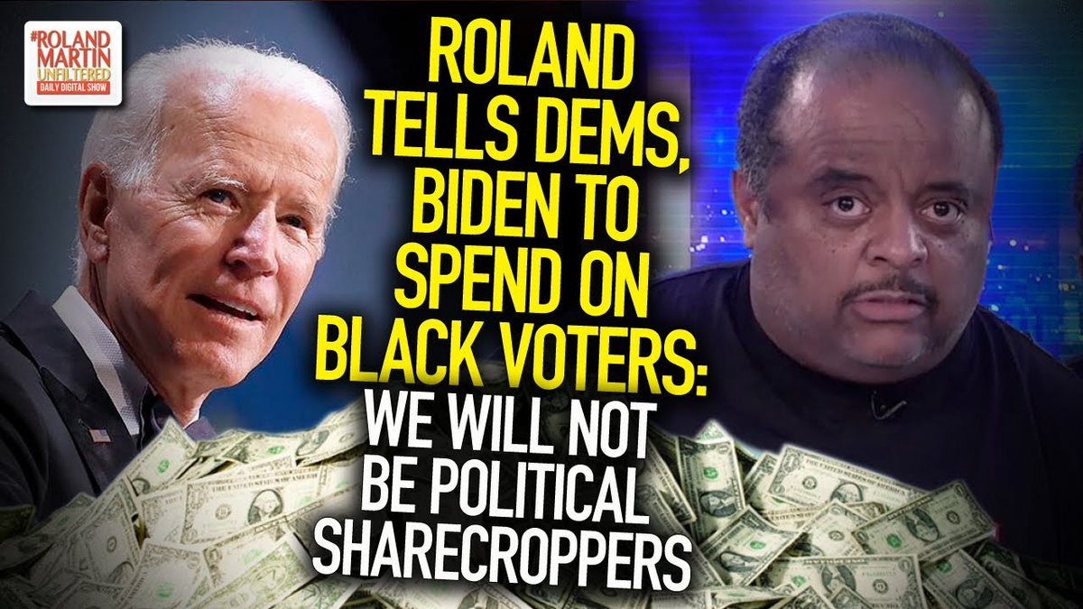 Roland tells Dems, Biden to spend on Black voters: We will not be political sharecroppers ... #PressPlay ☛ow.ly/4Y4E50ARwDy #RolandMartinUnfiltered