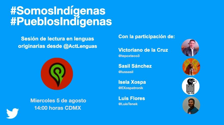 Reminder! @ActLenguas will be hosting readings of oral histories, stories, literary translations, and poetry in the #Nahuatl, #Maya, and #Tenek languages by @tepoxteco3 @EXospatronik @LuisTenek @lussasil #DíaPueblosIndígenas #SomosIndígenas (hashtags activate special emojis)pic.twitter.com/LRMC078cbD
