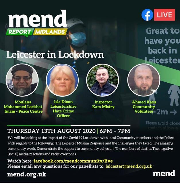 MEND Report Midlands: #Leicester in Lockdown  Join us on Thursday 13th Aug at 6:00PM for our next Facebook Live webinar.   Issues around number of #COVID deaths in Leicester, negative media coverage and the Leicester Muslim Response will be discussed.  https://t.co/U8Cybo1zdI https://t.co/Bmk3WdQW4h
