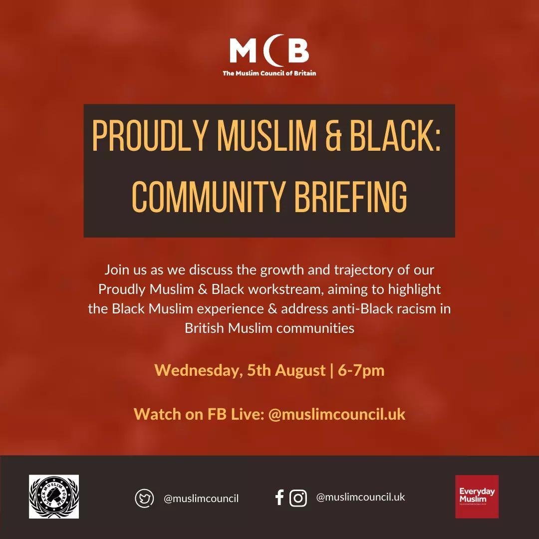 🇬🇧 TODAY on FB @MuslimCouncil page at 6pm (UK time)! Proudly Muslim & Black: Community Briefing Aiming to highlight the Black Muslim experience & address anti-Black racism in British Muslim communities. w/@Everyday_Muslim & @blkmuslimforum Should be an interesting discussion.