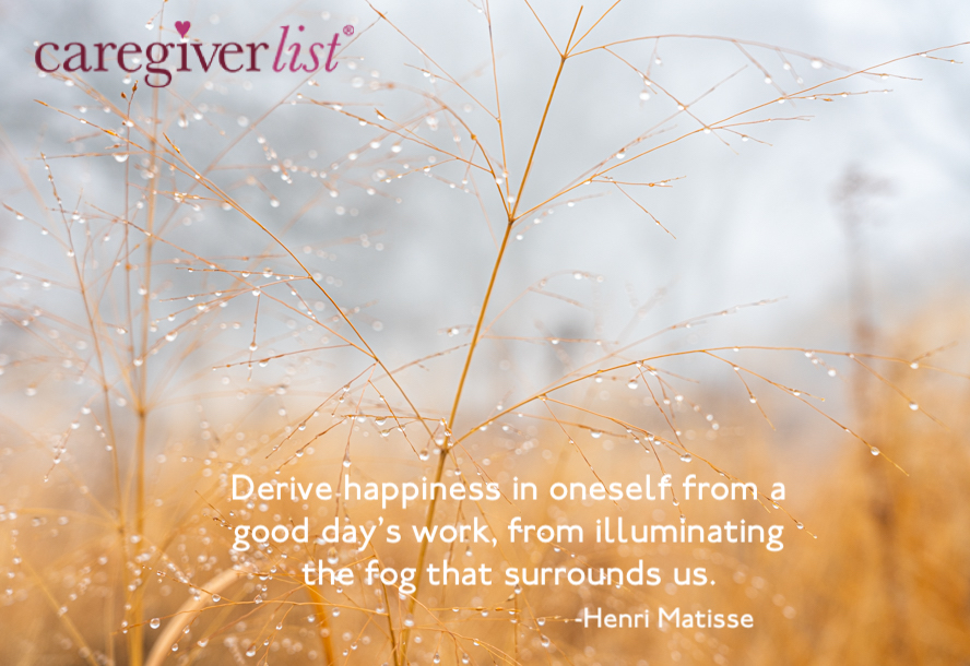 Derive happiness in oneself from a good day's work, from illuminating the fog that surrounds us.    ~ Henri Matisse  Thanks for the inspiration @caregiverlist  #quote #quoteoftheday #stressrelief #flowers #elderlycare  #seniors #happiness #feelgoodpic.twitter.com/6pLPevnqZH