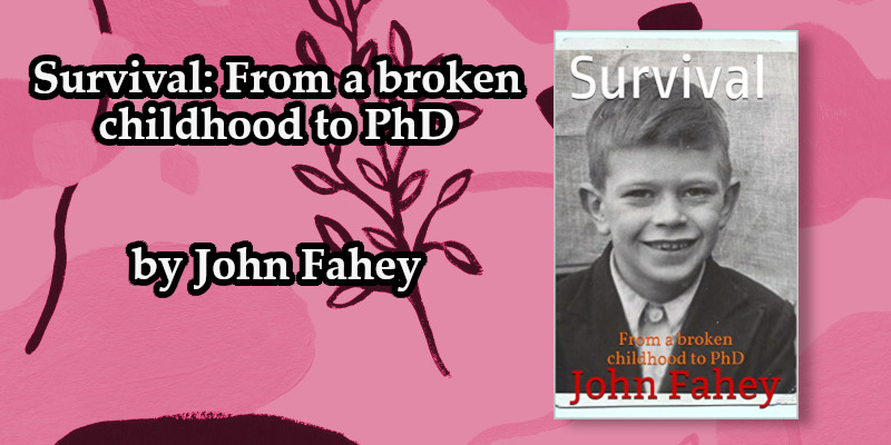 """This is a story of surviving against the odds. #KINDLE #BOOK AMAZON #5Stars """"A triumph of the human spirit"""" Survival: From a broken childhood to PhD by John Fahey https://amzn.to/2JrWOsq #MustRead #LGBT #SexualAbuse #Memoir #AmReading @JohnFahey11pic.twitter.com/QYbhAHKZZv"""