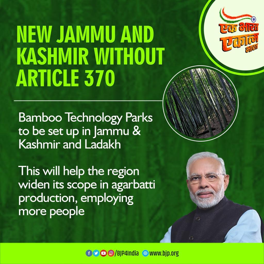 New Jammu and Kashmir without Article 370 Bamboo Technology Parks to be set up in Jammu & Kashmir and Ladakh. This will help the region widen its scope in agarbatti production, employing more people. #OneYearOfNoArticle370