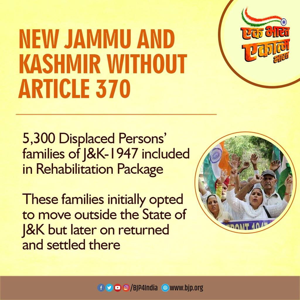 New Jammu and Kashmir without Article 370 5,300 Displaced Persons' families of J&K-1947 included in Rehabilitation Package. These families initially opted to move outside the State of J&K but later on returned and settled there. #OneYearOfNoArticle370