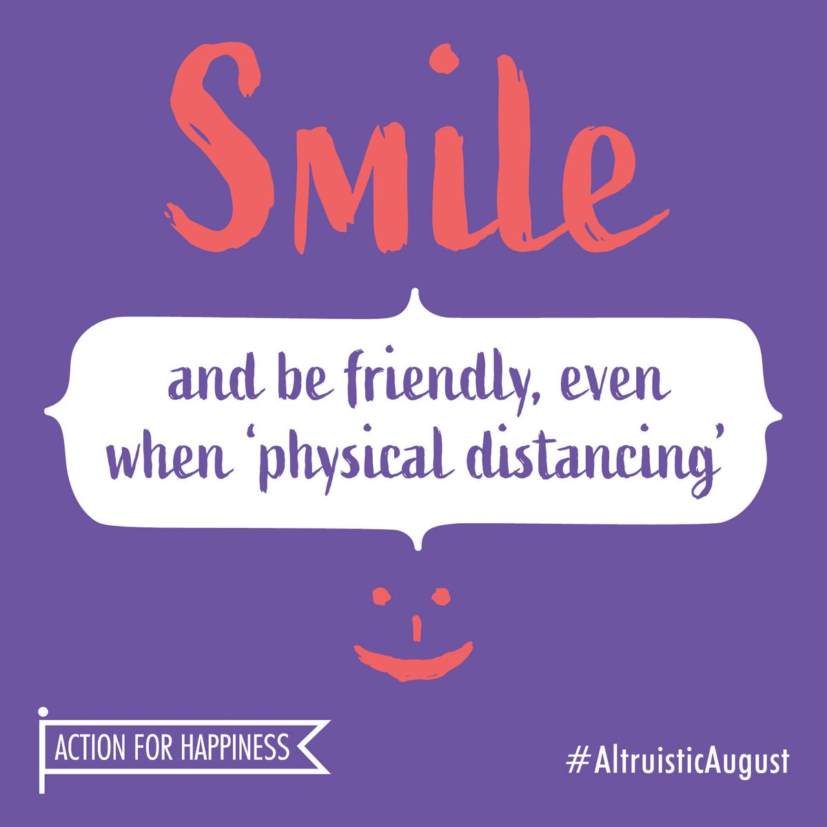 Altruistic August - Day 6: Smile and be friendly, even when 'physical distancing' 😀 actionforhappiness.org/altruistic-aug… #AltruisticAugust